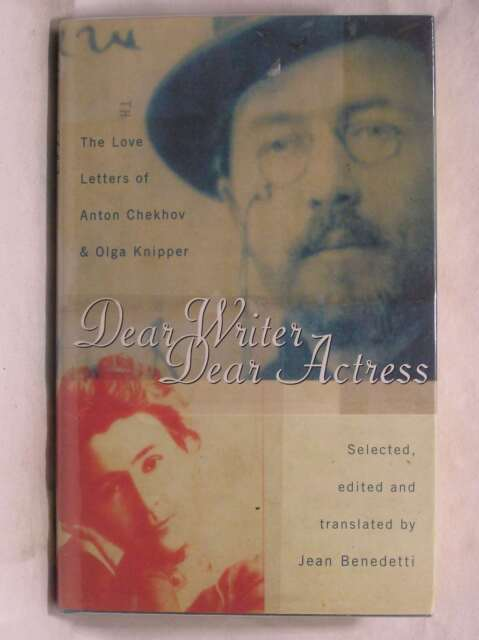 Dear Writer, Dear Actress: The Love Letters of Anton Chekhov and Olga Knipper, B