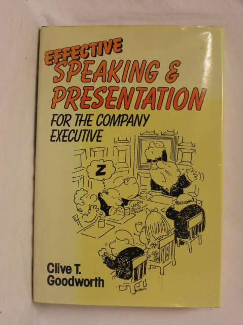 Effective Speaking and Presentation for the Company Executive, Goodworth, Clive