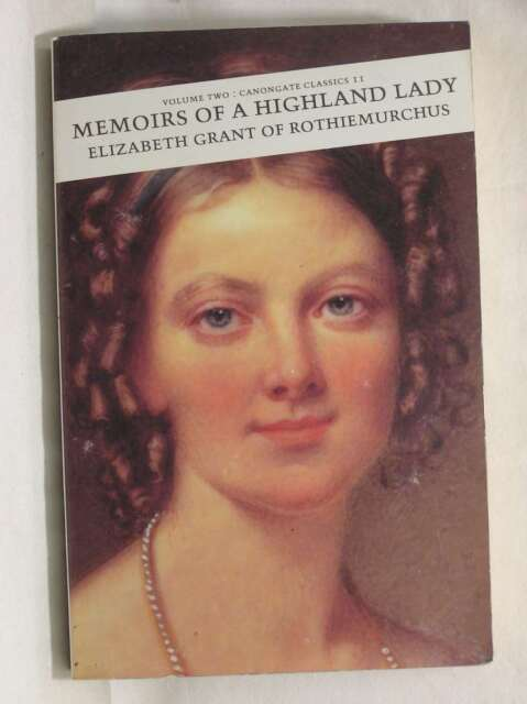 Memoirs of a Highland Lady: v. 2 (Canongate Classic), Grant, Elizabeth, Good Boo