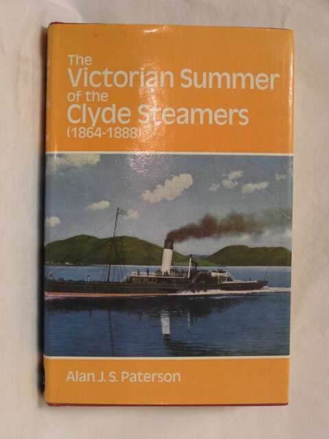 The Victorian Summer of the Clyde Steamers, 1864-1888, Paterson, Alan J.S., Very