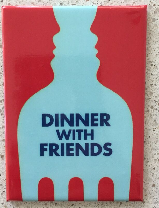 Magnet from Dinner with Friends ( The Play) Excellent Condition