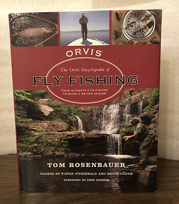 The Orvis Encyclopedia of Fly Fishing: Your Ultimate A to Z Guide to Being a