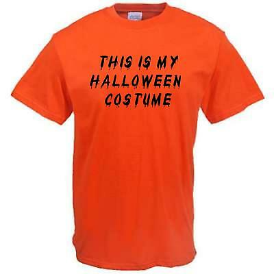 THIS IS MY HALLOWEEN COSTUME Sarcastic Adult Humor Graphic Funny Novelty T-SHIRT - Halloween Humor Adults