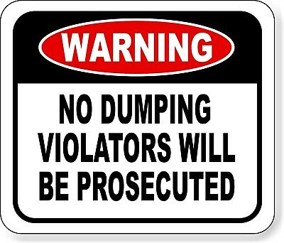 Warning No Dumping Violators Will Be Prosecuted Metal Outdoor Sign