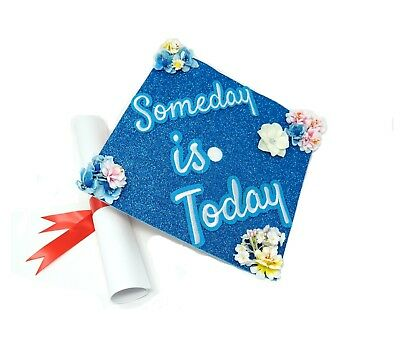 Handmade Graduation Cap Decoration Cap Topper Someday is Today - Graduation Caps Decorated