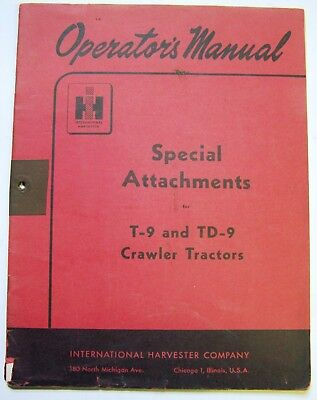 International Harvester T9 And Td-9 Crawler Tractor Attachments Operators Manual