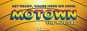BROADWAY ACROSS CANADA! TWO TICKETS TO MOTOWN THE MUSICAL!