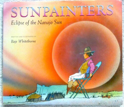 SIGNED Book BAJE WHITETHORNE *Illustrator *SUNPAINTERS ECLIPSE OF THE NAVAJO SUN