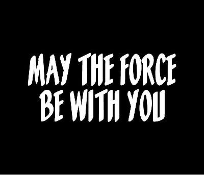 May The Force Be With You Decal Car Window Bumper Sticker Star Wars