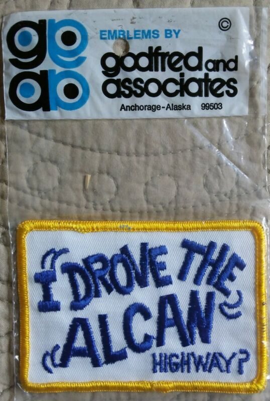 NIP I Drove the Alcan Highway Alaska Souvenir Embroidered Patch Blue/Yellow