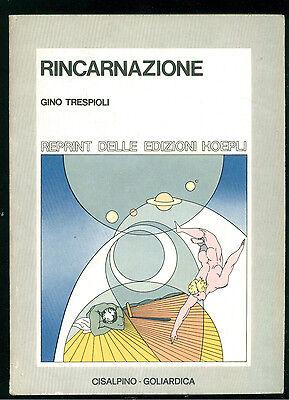 TRESPIOLI GINO RINCARNAZIONE CISALPINO GOLIARDICA 1976 ESOTERISMO OCCULTO