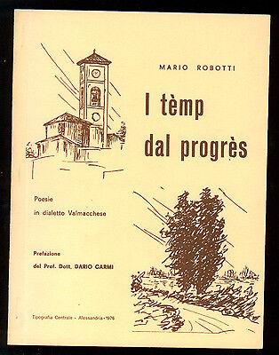 ROBOTTI MARIO L TEMP DAL PROGRES POESIE DIALETTO VALMACCHESE 1976 AUTOGRAFO