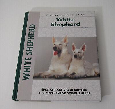 White Shepherd (Comprehensive Owner's Guide) White Shepherd Lovers Gift