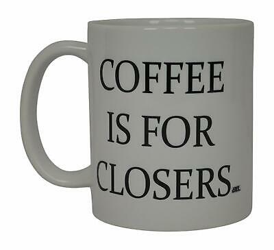 Realtor Mug Coffee Is for Closers Best Funny Real Estate Agent Novelty Cup