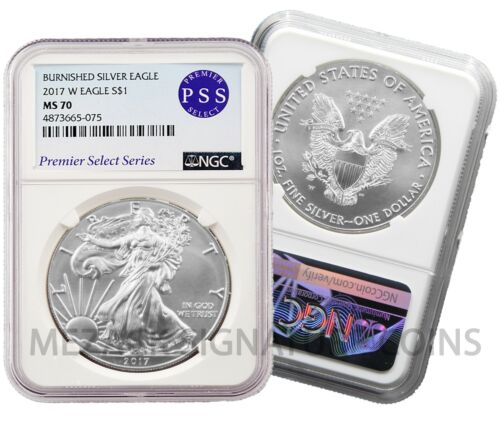 2017 W Burnished Silver Eagle NGC MS70 Premier Select Series PSS