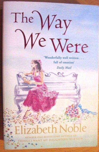 The Way We Were by Elizabeth Noble (Paperback, 2010)