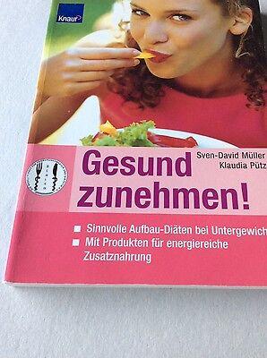 Gesund zunehmen! Sven-David Müller / Klaudia Pütz