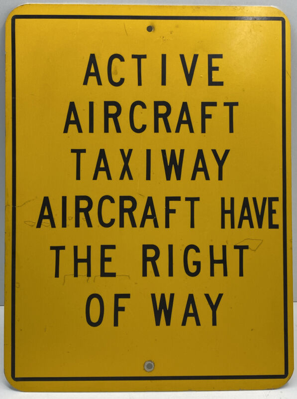 "VINTAGE SIGN ACTIVE AIRCRAFT TAXIWAY-AIRCRAFT HAVE RIGHT OF WAY 24""x19"""