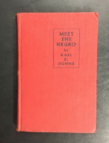 Meet The Negro By Karl E. Downs 1943 First Edition Book Vintage Rare