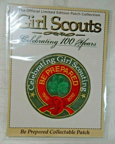 Girl Scouts 100 Year Be Prepared Collectable Limited Edition Patch