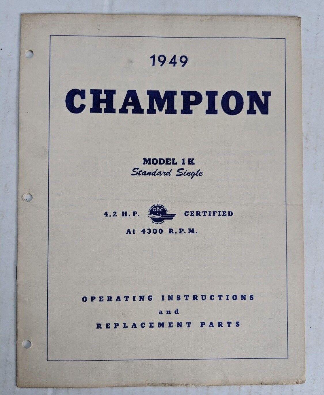 1949 CHAMPION 4.2 HP MODEL 1K OPERATING INSTRUCTIONS & PARTS MANUAL
