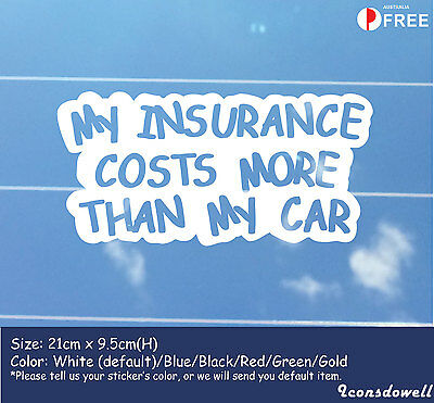 My Insurance Costs More Than My Car Reflective Funny Car Sticker Best