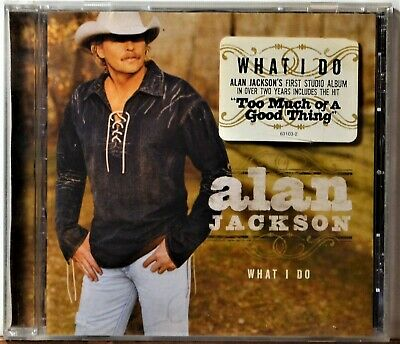 CD Alan Jackson What I Do Too Much of a Good Thing Hype Sticker CLEAN DISC