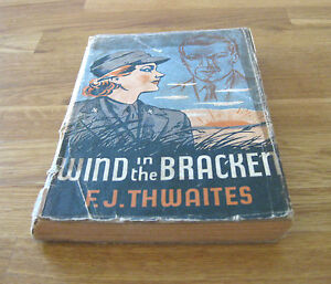 Wind in the Bracken F.J.Thwaites 1944 WWII War spirit of Anzac dedication