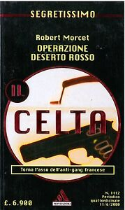 Robert Morcet - OPERAZIONE DESERTO ROSSO - MONDADORI Segretissimo 1412 - Italia - Robert Morcet - OPERAZIONE DESERTO ROSSO - MONDADORI Segretissimo 1412 - Italia