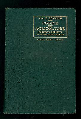 ROMANINI EMILIO CODICE DELL'AGRICOLTORE MANUALI HOEPLI 1930 DIRITTO AGRICOLTURA
