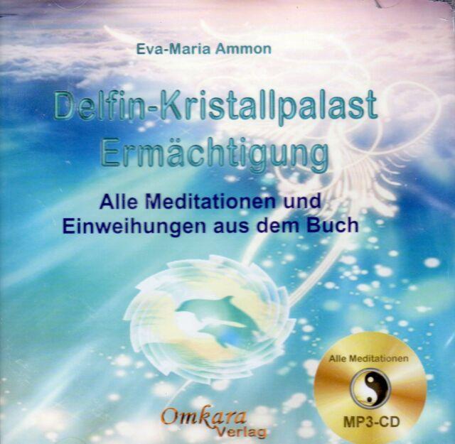 DELFIN-KRISTALLPALAST-ERMÄCHTIGUNG - Eva-Maria Ammon - MP3 CD Meditationen
