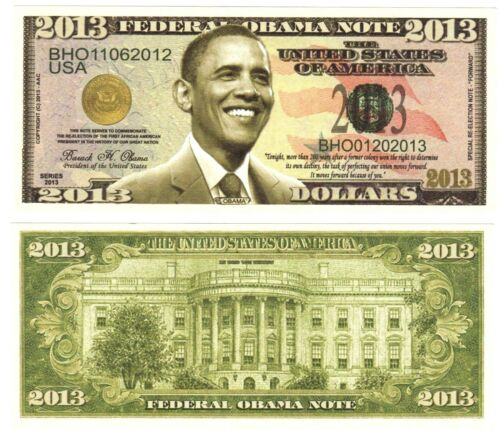 1-- BARACK OBAMA 2013 DOLLAR BILL-  Novelty - Collectible- FAKE- MONEY- ITEM -i