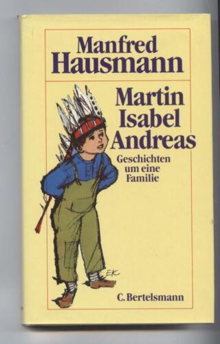 Martin Hausmann    Martin Isabel  Andreas    Geschichten um eine Familie    (C)