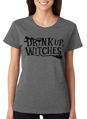 Drink Up Witches Funny Halloween October Alcohol Drinking Women's