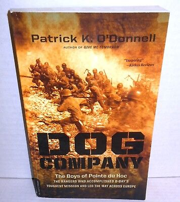 BOOK Dog Company The Boys of Pointe du Hoc The D-Day Rangers Pointe du Hoc