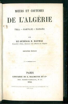 DAUMAS EUGENE MOEURS ET COUTUMES DE L'ALGERIE TELL KABYLIE SAHARA HACHETTE 1855