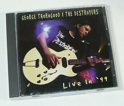 George Thorogood & The Destroyers - Live In '99 CD, Bad to The