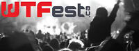 WTFest Tickets!  What the Festival Event! Brantford - June 13