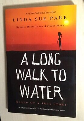 A Long Walk to Water Based on a True Story by Linda Sue Park