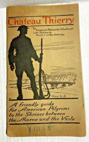 RARE WW1 CHATEAU THIERRY by ALEXANDER WOOLLCOTT, CYRUS LEROY BALDRIDGE -1919- B4