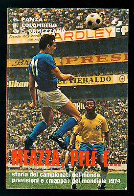 PANZA COLOMBERO ORMEZZANO MEAZZA, PELE' E... STORIA CAMPIONATI MONDO CALCIO 1974