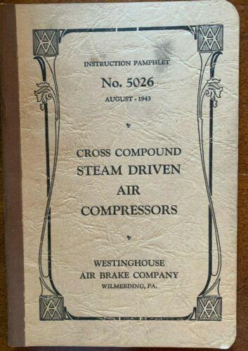 Rare 1943 Westinghouse Steam Locomotive Air Compressors Instruction Booklet 5026