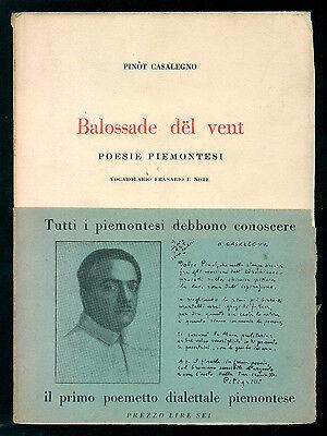 CASALEGNO PINOT BALOSSADE DEL VENT POESIE PIEMONTESI SELP 1931 DIALETTO I° EDIZ.