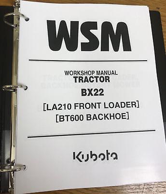 Kubota Bx22 Tractor La210 Front Loader Bt600 Backhoe Workshop Manual Binder