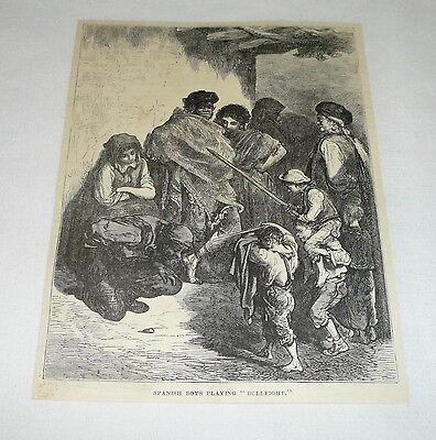 1878 magazine engraving ~ SPANISH BOYS PLAYING BULLFIGHT Bullfighting, Spain