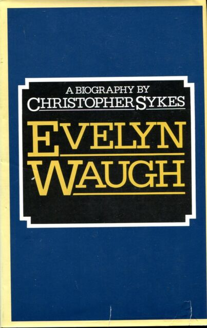 Sykes, Christopher EVELYN WAUGH : A BIOGRAPHY 1975 Hardback BOOK