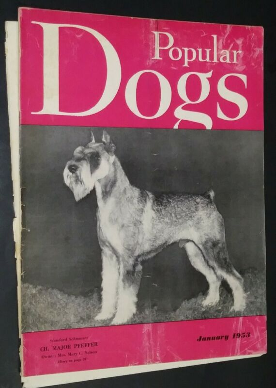 Popular Dogs Illustrated Magazine Schnauzer Cover + Champion Photos Jan. 1953
