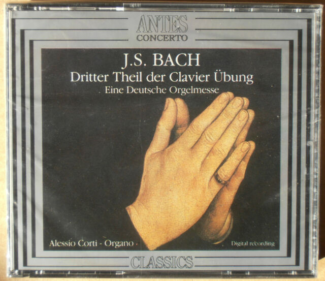 J.S. Bach - Dritter Theil der Clavier Übung - Alessio Corti - 2 CDs neu & OVP