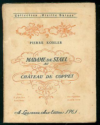 KOHLER PIERRE MADAME DE STAEL AU CHATEAU DE COPPET SPES 1939 VIEILLE SUISSE