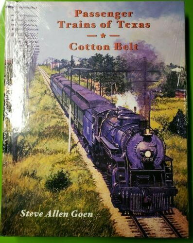 PASSENGER TRAINS OF TEXAS COTTON BELT STEVE ALLEN GOEN SSW TX RAILROAD BOOK